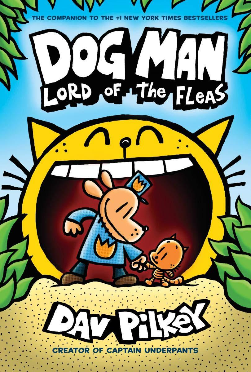 Dog Man: Lord of the Fleas: From the Creator of Captain
