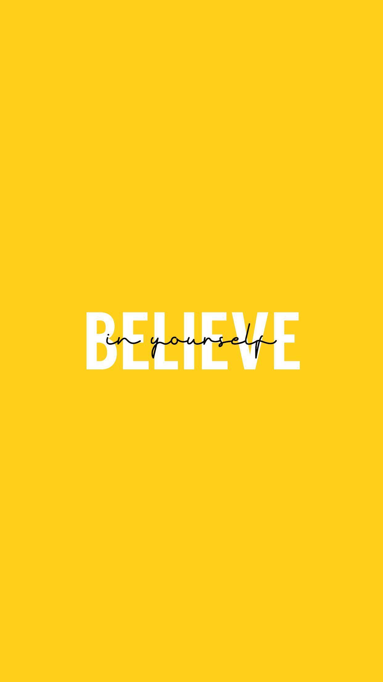 Believe In Yourself Wallpapers Wallpaper Cave