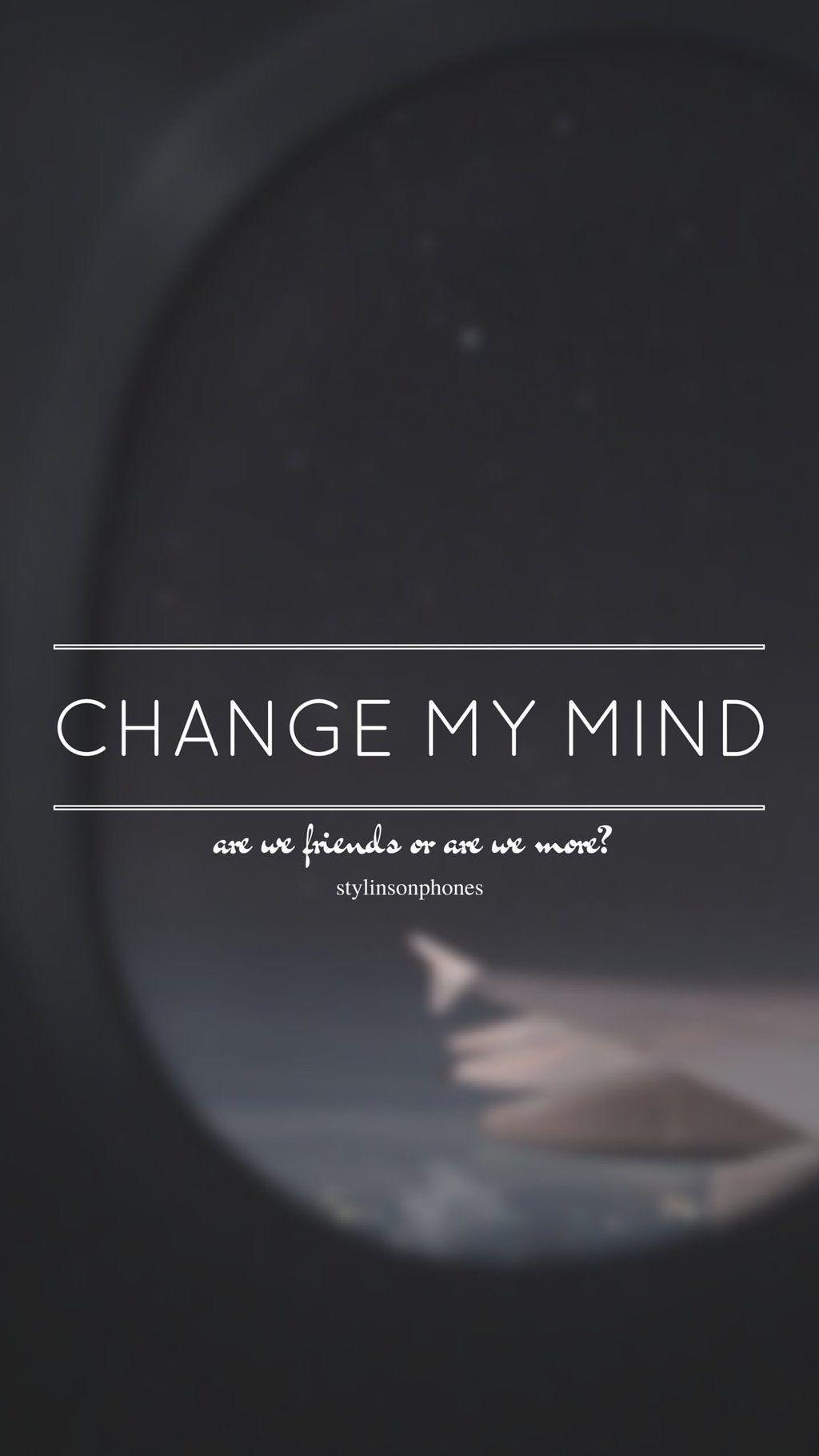 Change My Mind // One Direction // ctto: @stylinsonphones