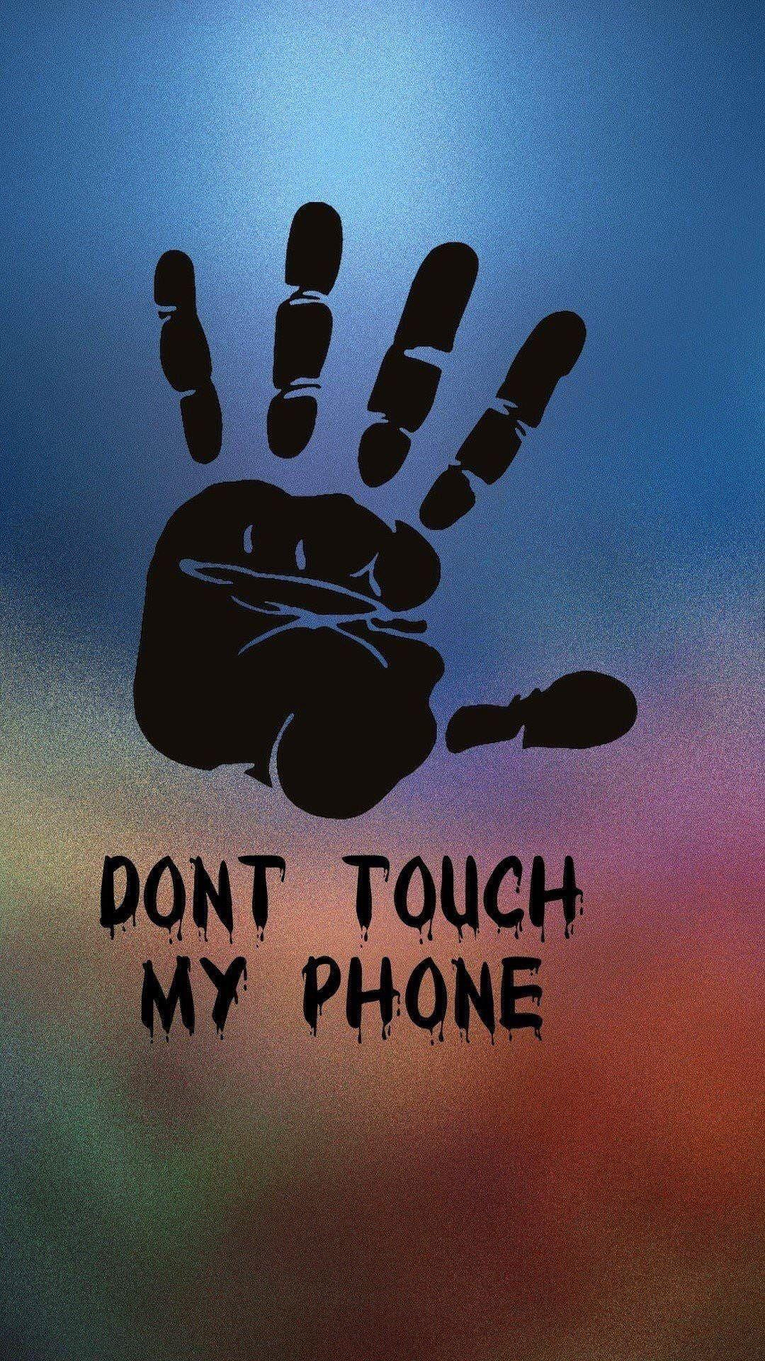 Don't Touch My Phone HD Wallpapers