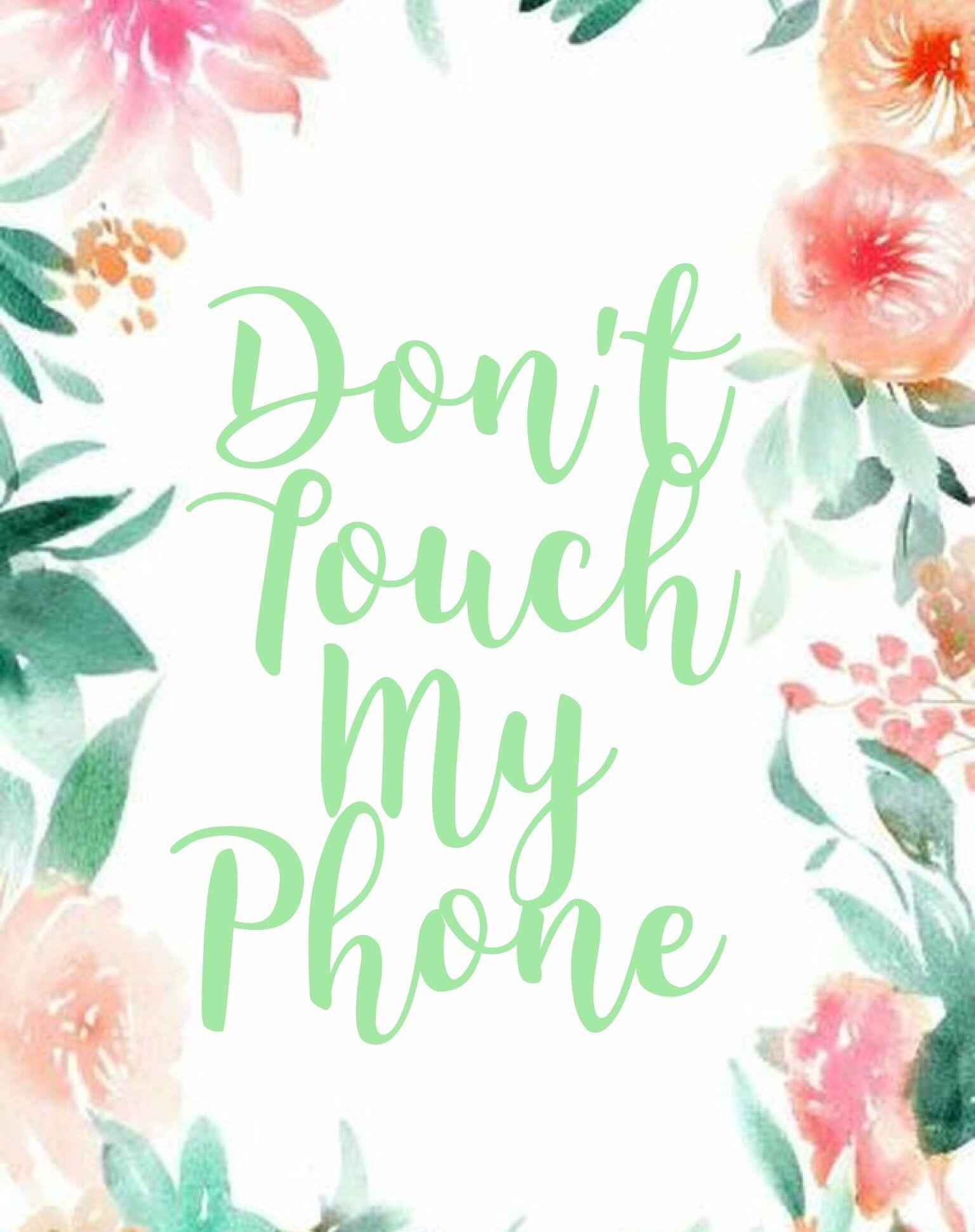 Don't Touch My Phone Pink Wallpapers