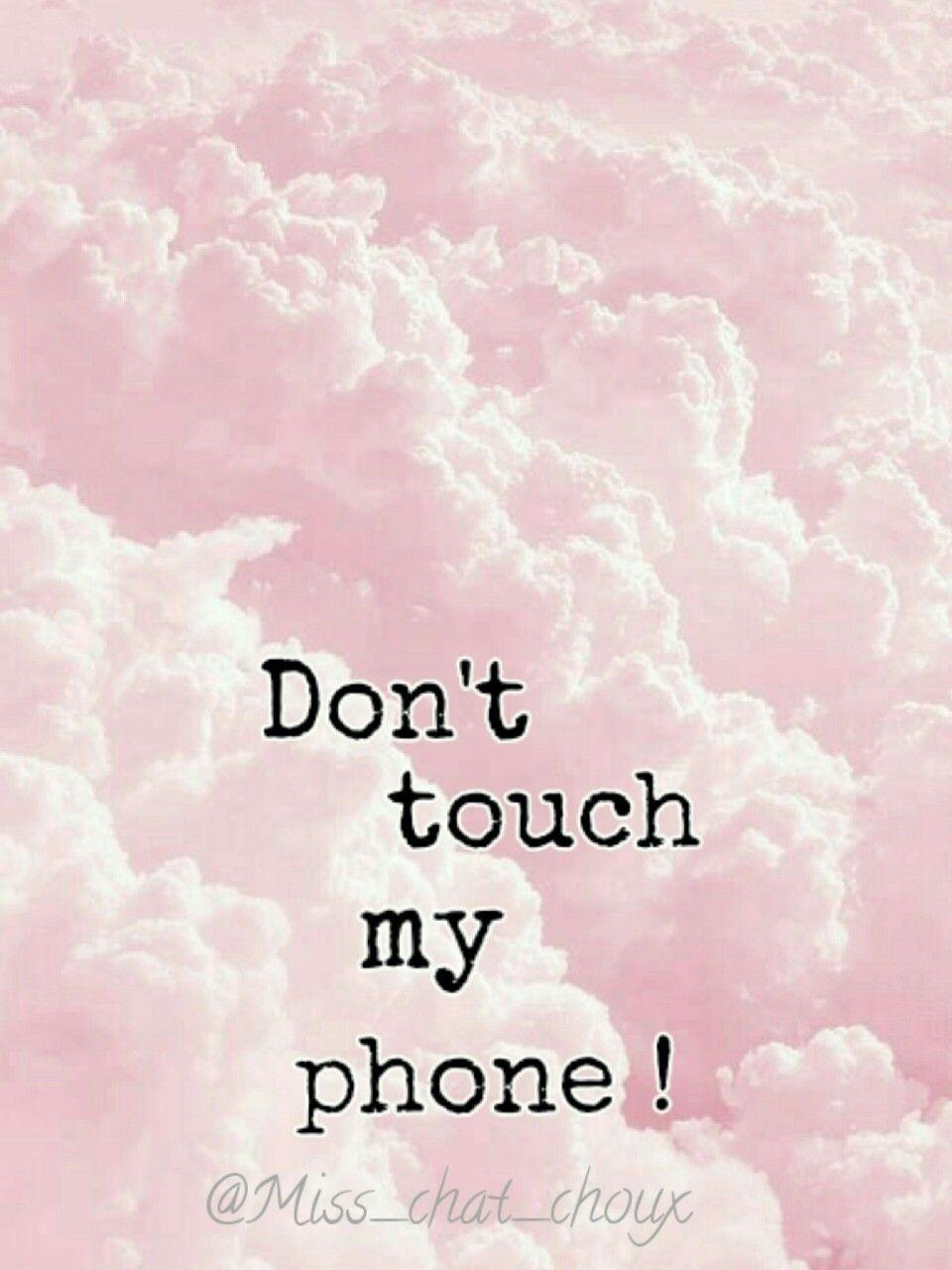 Don T Touch My Phone Pink Wallpapers Wallpaper Cave