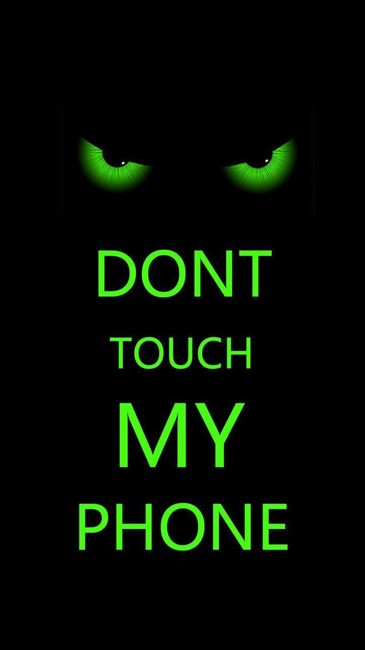 Dont Touch My Phone Full Hd Wallpapers Wallpaper Cave