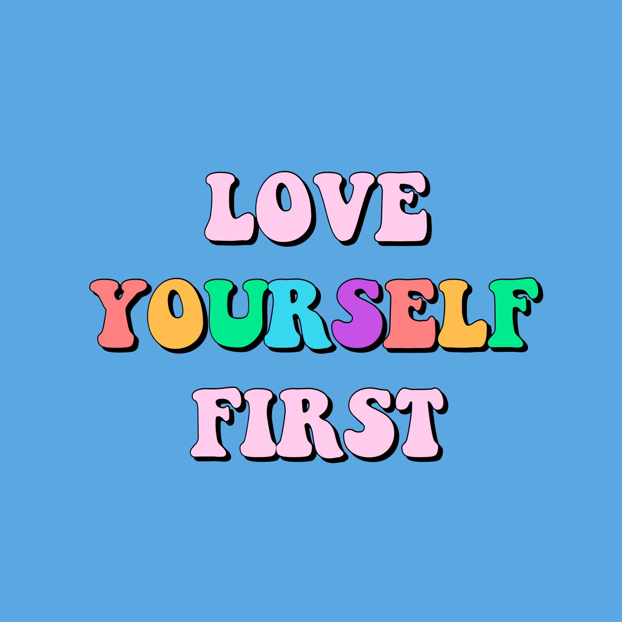 Aesthetic Love Yourself Wallpapers Wallpaper Cave