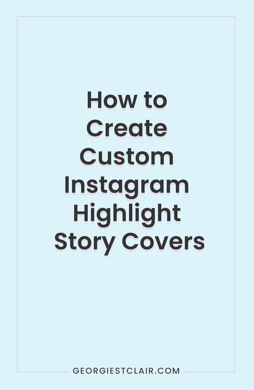 How to Create Custom Instagram Highlight Story Covers