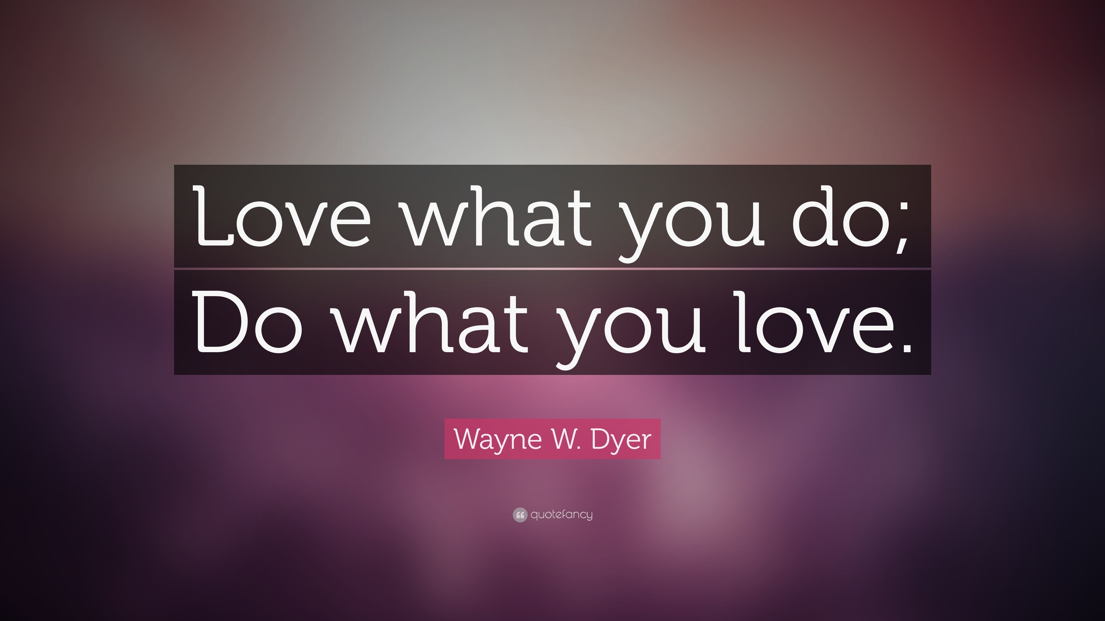 Do What You Love Quotes Wallpapers Wallpaper Cave