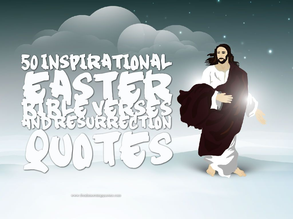 50 Inspirational Easter Bible Verses and Resurrection Quotes