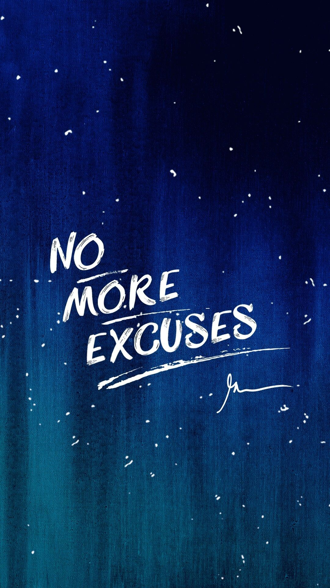 No More Excuses Wallpapers Wallpaper Cave