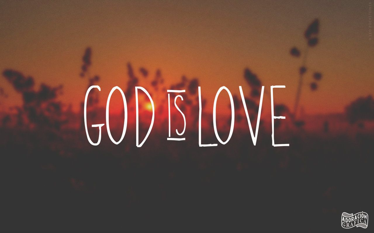 God Is Love Wallpapers Wallpaper Cave