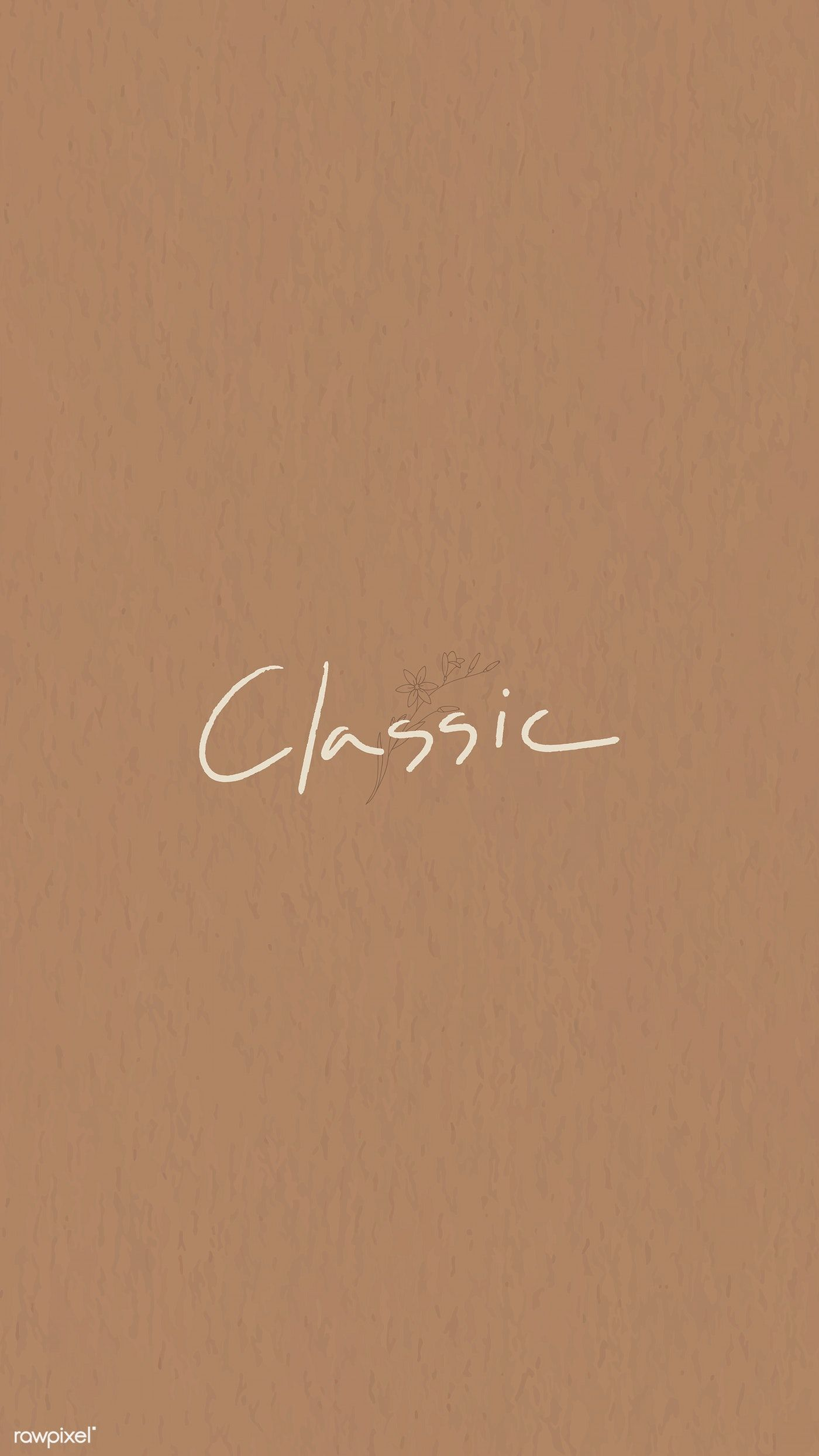 Classic typography on a brown backgrounds mobile wallaper vector