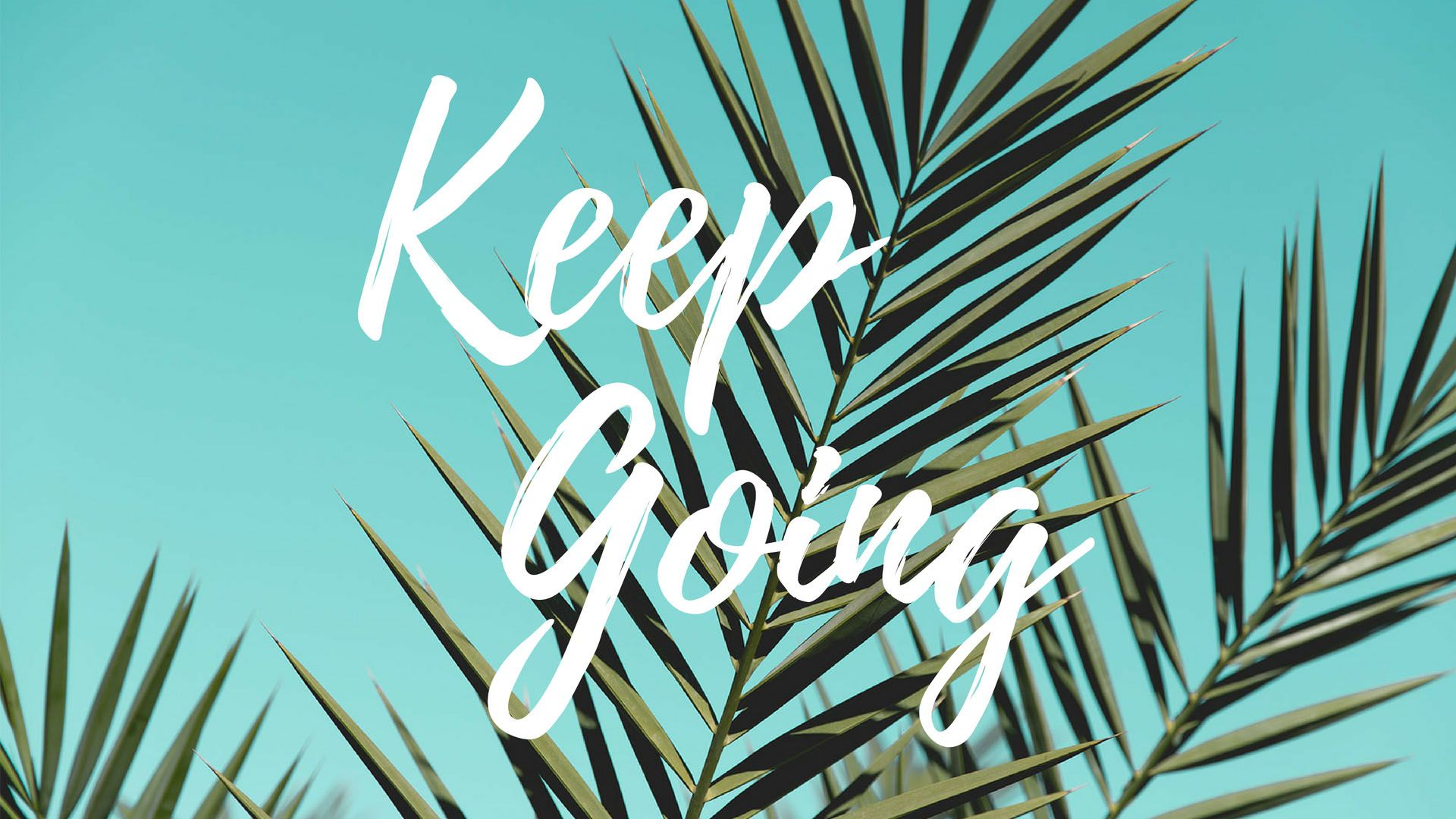 Free download Keep Going Quote Desktop Mac Wallpapers by preppywallpapers [1920x1080] for your Desktop, Mobile & Tablet