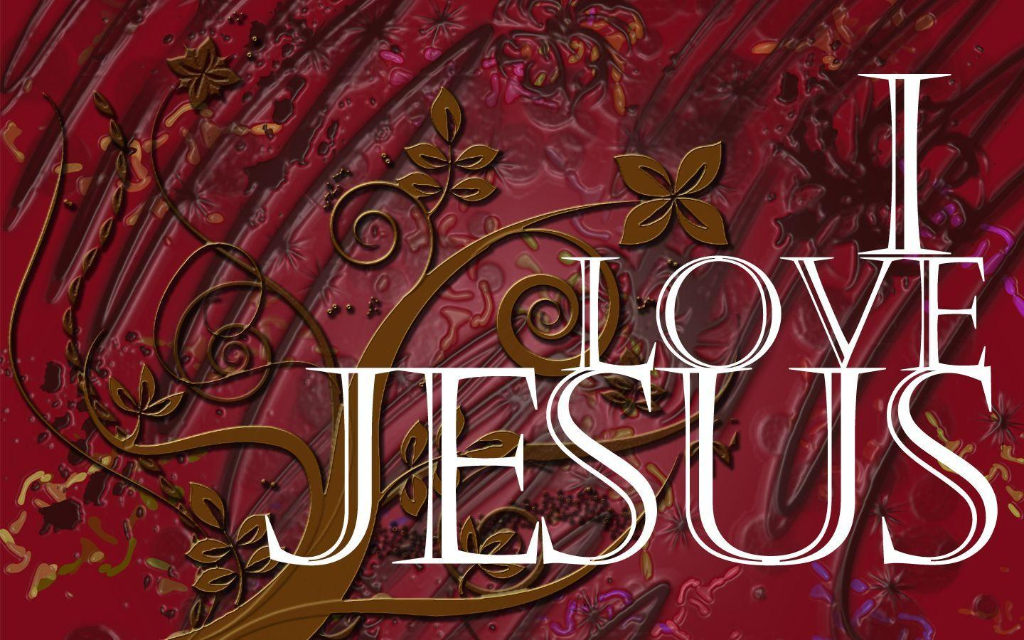 Love You Jesus Wallpaper : I Love Jesus Wallpapers - Wallpaper cave