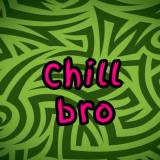 Chill Bro Wallpapers